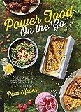 Power Food on the Go - Prepare, Preserve, & Take Along