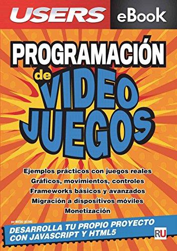 Programación de Videojuegos: Desarrolla tu propio proyecto con JavaScript y HTML5 por Matías Iacono