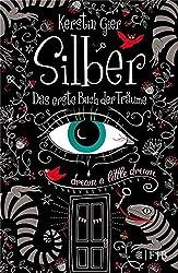 Silber - Das erste Buch der Träume: Roman
