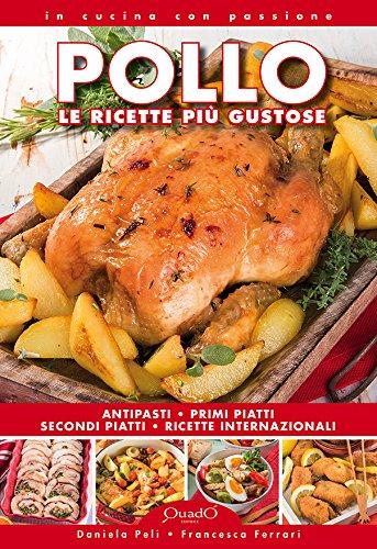 Pollo. Le ricette pi gustose