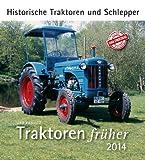 Traktoren früher 2014: Historische Traktoren und Schlepper