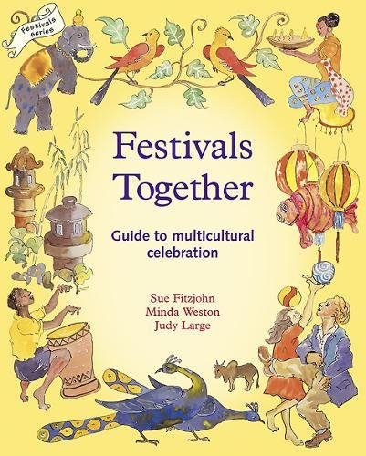 Festivals Together: Guide to Multi-cultural Celebration, A: A Guide to Multi-cultural Celebration: 1 (Festivals and The Seasons) por Sue Fitzjohn