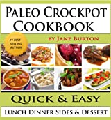 Paleo Crockpot Cookbook: Illustrated Paleo Crock Pot Recipes with Delicious Slow Cooker Soups, Stews, Dinners, Sides and Desserts (Paleo Recipes: Paleo ... Recipe Book Book 4) (English Edition)