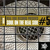 Soul On The Real Side #5