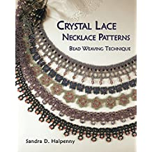 Crystal Lace Necklace Patterns: Bead Weaving Technique (English Edition)