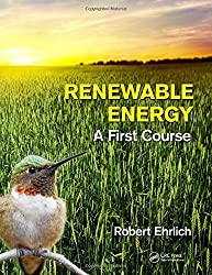 Renewable Energy: A First Course by Robert Ehrlich (2013-03-01)