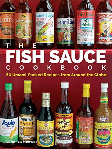 The Fish Sauce Cookbook: 50 Umami-Packed Recipes from Around the Globe (Pantry-service Amazon)