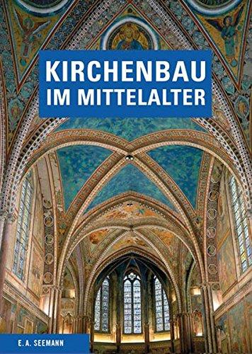 Kirchenbau im Mittelalter: Bauplanung und Bauausführung