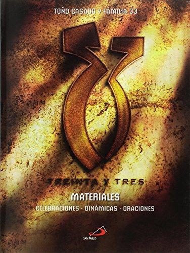 33 El musical. Materiales: Celebraciones-Dinámicas-Oraciones por Antonio Casado Garcinuño