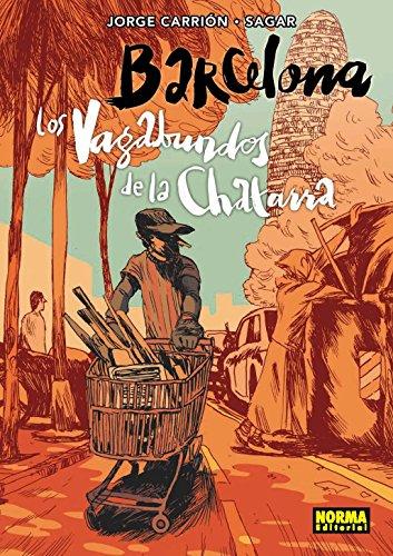BARCELONA. LOS VAGABUNDOS DE LA CHATARRA (Comic Europeo (norma)) por Jorge Carrión
