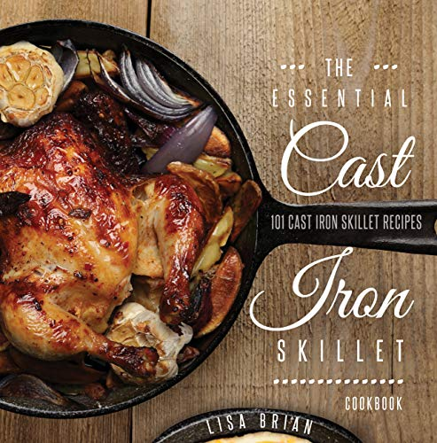THE ESSENTIAL CAST IRON SKILLET COOKBOOK: 101 Popular & Delicious Cast Iron Skillet Recipes (English Edition) - Cast Iron Outlet