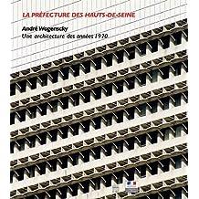 La Préfecture des Hauts-de-Seine : André Wogenscky Une architecture des années 1970