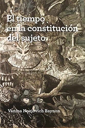 El tiempo en la constitución del sujeto por Vanina Noejovich  Baynon