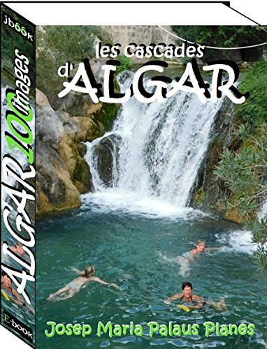 Les cascades d'ALGAR (100 images) par JOSEP MARIA PALAUS PLANES