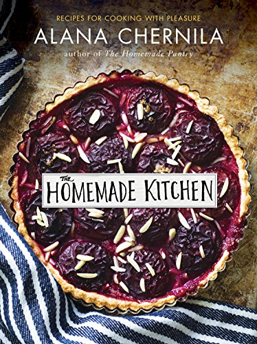 the-homemade-kitchen-recipes-for-cooking-with-pleasure