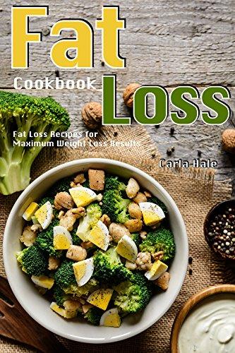 Fat Loss Cookbook: Fat Loss Recipes for