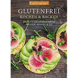 EatSmarter: Glutenfrei Kochen und Backen: Gesund genießen ohne Weizen, Dinkel & Co.