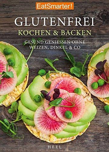 Image of EatSmarter: Glutenfrei Kochen und Backen: Gesund genießen ohne Weizen, Dinkel & Co.