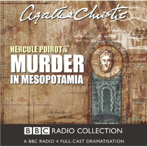 Murder In Mesopotamia: BBC Radio 4 Full Cast Dramatisation (BBC Radio Collection) by Agatha Christie (2004-07-19)
