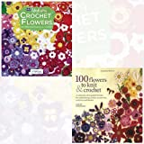 Crochet Flowers and 100 Flowers to Knit and Crochet 2 Books Bundle Collection - 66 Different Flowers to Crochet