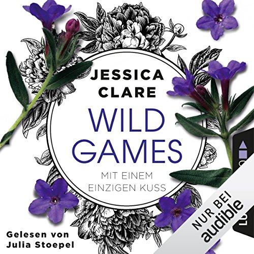 Buchseite und Rezensionen zu 'Mit einem einzigen Kuss (Wild Games 2)' von Jessica Clare