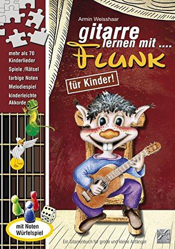 Gitarre lernen mit Flunk / Mit CD: Die coole Gitarrenschule mit Spaß! (Lernen, Gitarre Zu Spielen Für Kinder)