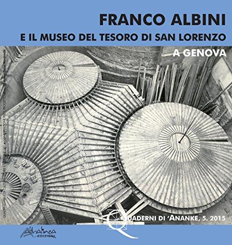 Franco Albini e il Museo del Tesoro di San Lorenzo a Genova (Quaderni di Ananke) por AA.VV.