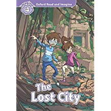 Oxford Read and Imagine: Oxford Read & Imagine 4 The Lost City Pack - 9780194723510