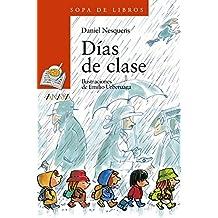 Días de clase (Literatura Infantil (6-11 Años) - Sopa De Libros)