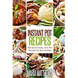 Instant Pot Recipes: 365 Quick & Easy, One Pot, Recipes For Busy Families: Pressure Cooker Recipes (English Edition)