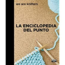 La enciclopedia del punto / The Stitch Encyclopedia. We are knitters (OCIO Y TIEMPO LIBRE, Band 703016)
