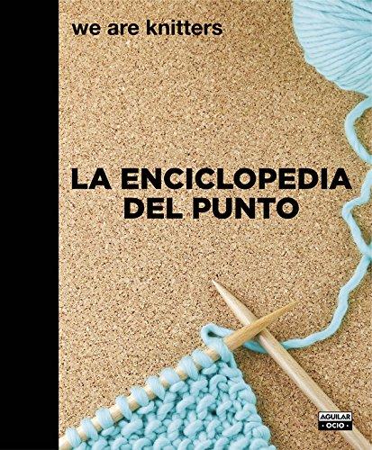 Descargar Libro La enciclopedia del punto (OCIO Y TIEMPO LIBRE) de We Are Knitters