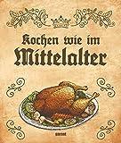 Kochen wie im Mittelalter -