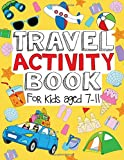 Travel Activity Book For Kids Aged 7-11: Fun And Educational Activities Including Puzzles, Colouring, Drawing, Doodling and Imagination Inspiring Travel, Trip And Holiday-Based Entertainment For Kids