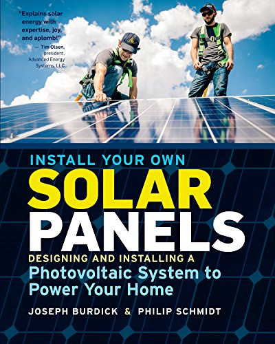 Install Your Own Solar Panels: Designing and Installing a Photovoltaic System to Power Your Home (English Edition) - Eco-panel