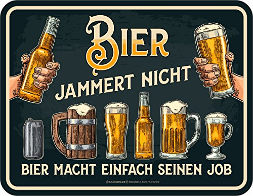 Bier Blechschilder (Original RAHMENLOS® Blechschild: Bier jammert nicht - Bier macht einfach seinen Job)