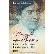 Hannah von Bredow: Bismarcks furchtlose Enkelin gegen Hitler