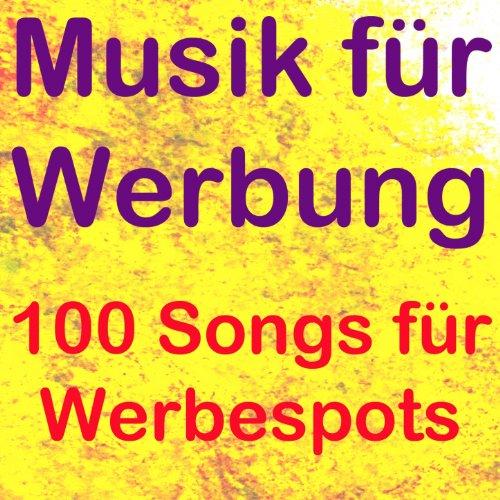 Musik für werbung (100 songs für werbespots)