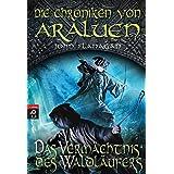 Die Chroniken von Araluen - Das Vermächtnis des Waldläufers (Die Chroniken von Araluen (Ranger's Apprentice), Band 12)