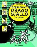 eBook Gratis da Scaricare Operazione Drago giallo 60 enigmi appassionanti da risolvere (PDF,EPUB,MOBI) Online Italiano