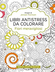 Idea Regalo - Fiori meravigliosi. Libri antistress da colorare