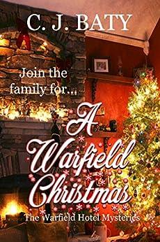 A Warfield Christmas (The Warfield Hotel Mysteries Book 4) by [Baty, C.J.]