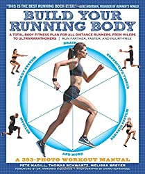 Build Your Running Body: A Total-Body Fitness Plan for All Distance Runners, from Milers to Ultramarathoners_Run Farther, Faster, and Injury-Free by Pete Magill (2014-07-29)