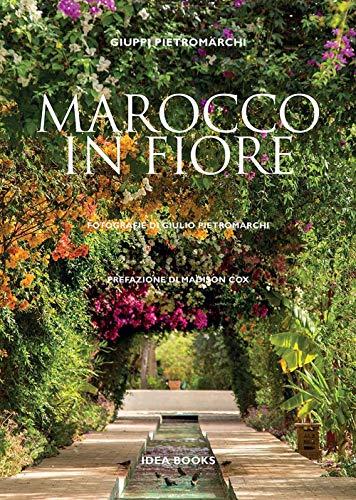Marocco in fiore. Ediz. illustrata por Giuppi Pietromarchi