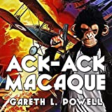 Ack-Ack Macaque: Ack-Ack Macaque, Book 1