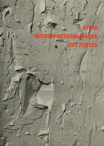 Atlas microfractographique des fontes : Tome 1