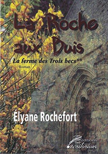 la-ferme-des-trois-becs-la-roche-aux-buis-t-2-french-edition
