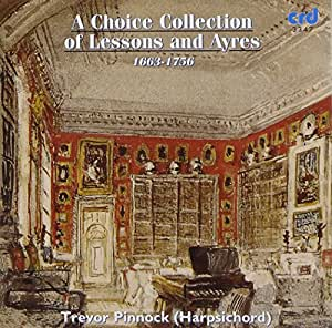 A Choice Collection of Lessons and Ayres /Pinnock (harpsichord)