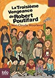 La Troisième Vengeance de Robert Poutifard (Folio Junior t. 1513) - Format Kindle - 9782075011921 - 5,49 €