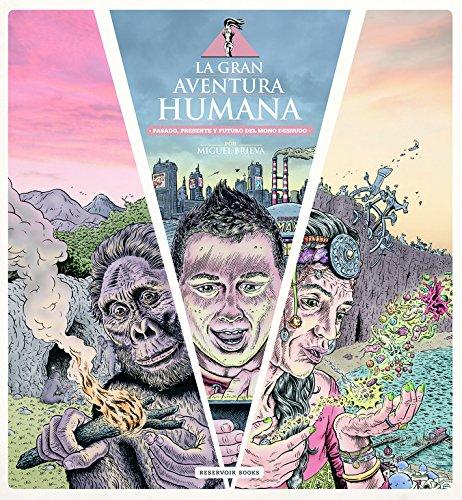 La gran aventura humana: Pasado, presente y futuro del mono desnudo (RESERVOIR GRÁFICA)